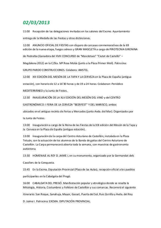 02/03/201311:00 Recepción de las delegaciones invitadas en los salones del Excmo. Ayuntamientoentrega de la Medalla de las...
