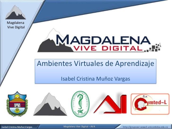 Magdalena    Vive Digital                               Ambientes Virtuales de Aprendizaje                                ...