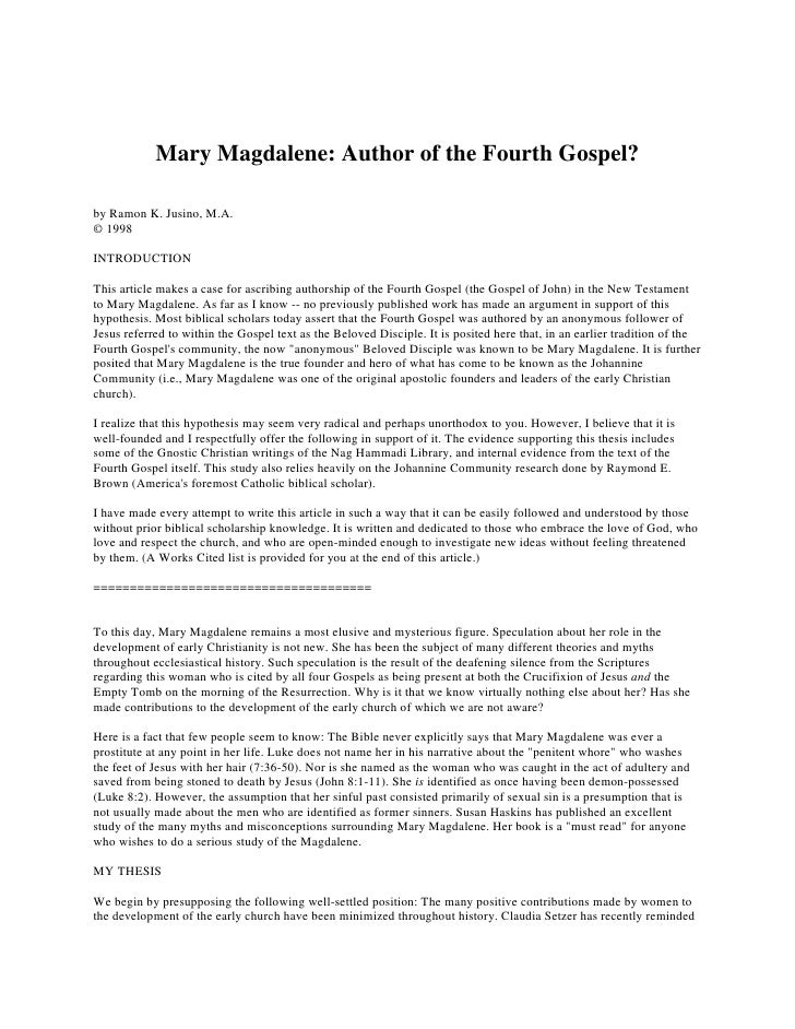 Mary Magdalene: Author of the Fourth Gospel?  by Ramon K. Jusino, M.A. © 1998  INTRODUCTION  This article makes a case for...