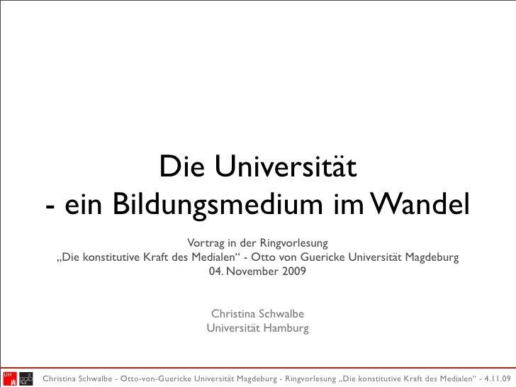 """Die Universität - ein Bildungsmedium im Wandel                               Vortrag in der Ringvorlesung    """"Die konstitu..."""