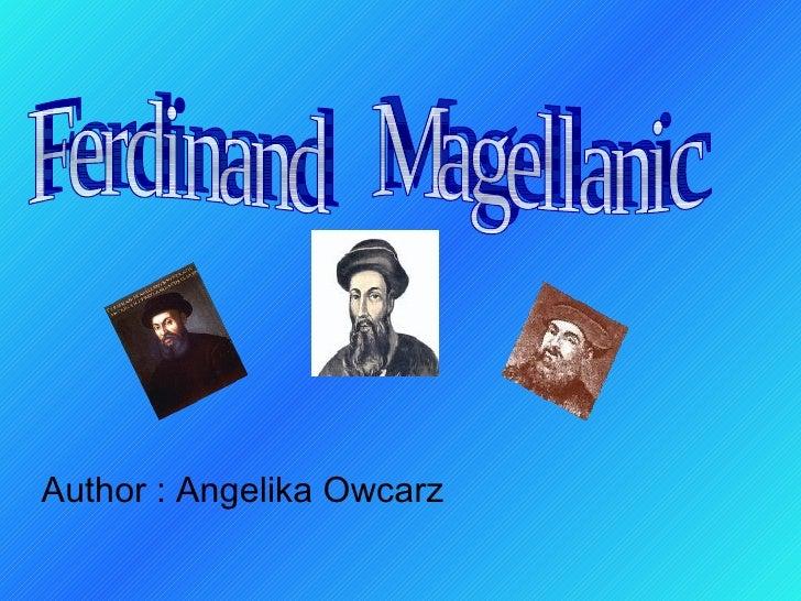Author : Angelika Owcarz Ferdinand  Magellanic