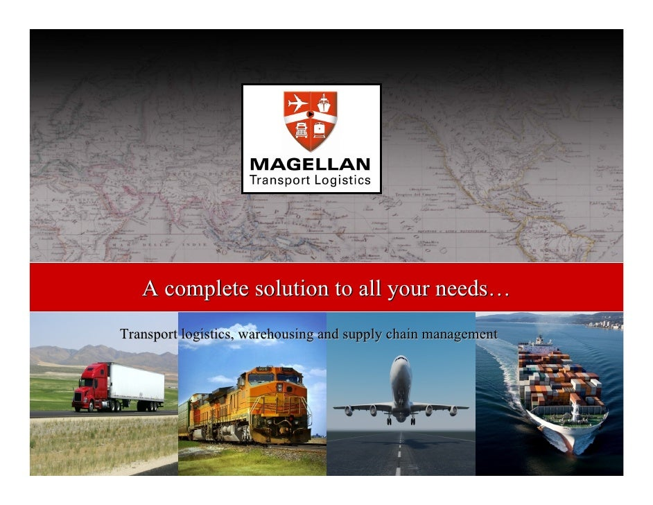 A complete solution to all your needs… Transport logistics, warehousing and supply chain management