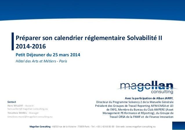 """Magellan Consulting > """"Comment préparer son calendrier réglementaire Solvabilité II 2014-2016 ?"""""""