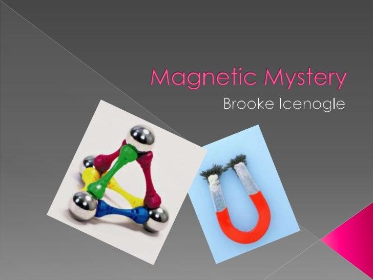 Magnetic Mystery<br />Brooke Icenogle<br />