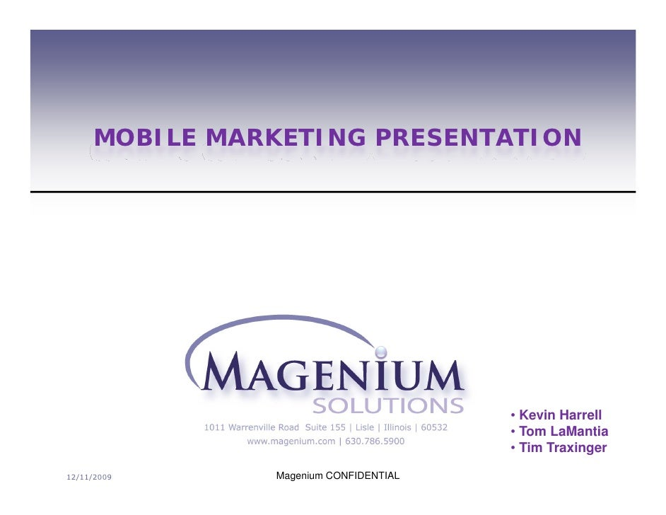 MOBILE MARKETING PRESENTATION                                            • Kevin Harrell                                  ...
