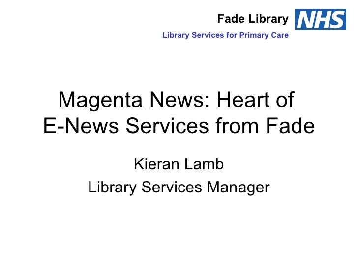 Magenta News: Heart of  E-News Services from Fade Kieran Lamb Library Services Manager Fade Library Library Services for P...