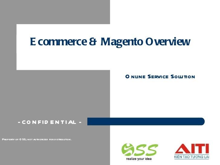 Ecommerce & Magento Overview Online Service Solution Property of OSS; not authorized for distribution. - CONFIDENTIAL -