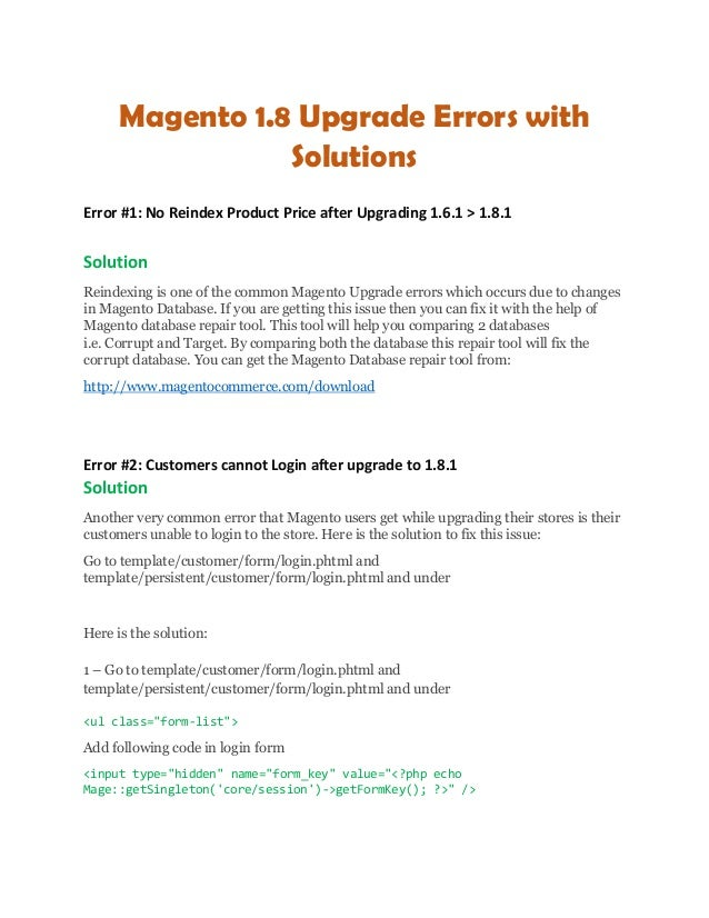 Magento 1.8 Upgrade Errors with Solutions Error #1: No Reindex Product Price after Upgrading 1.6.1 > 1.8.1 Solution Reinde...
