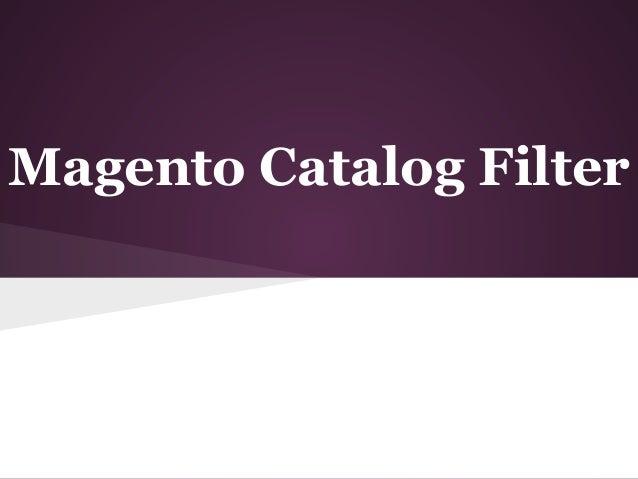 Magento Catalog Filter   Magento Attribute filter extension   Custom filter
