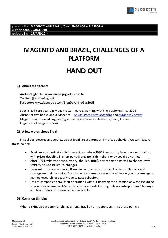 Magento and Brazil, Challenges of a Platform - Ver. 1.0 1 / 5 Av. Cristóvão Colombo, 545 – Prédio 02, 5º Andar – Nós Cowor...