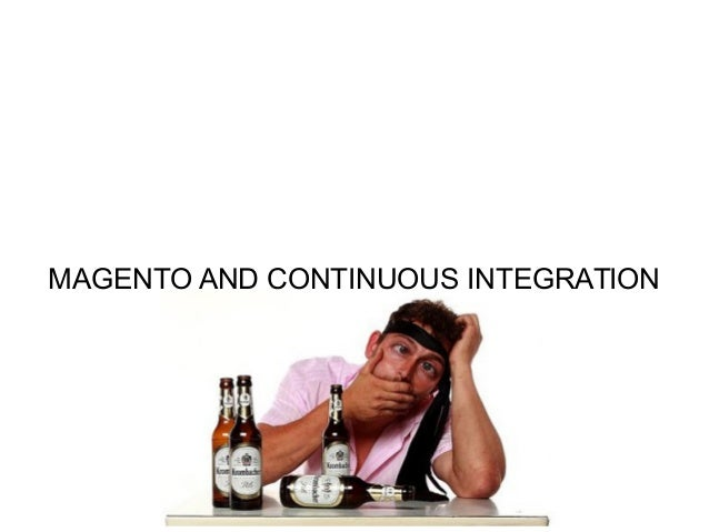 MAGENTO AND CONTINUOUS INTEGRATION