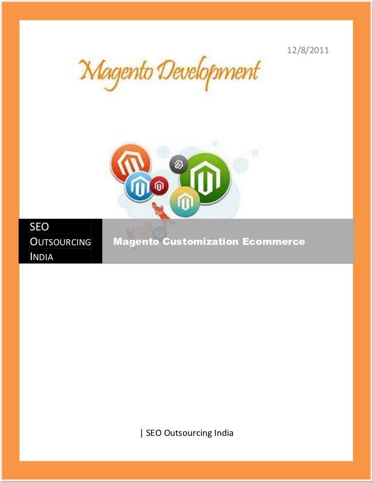 12/8/2011SEOOUTSOURCING   Magento Customization EcommerceINDIA                  | SEO Outsourcing India