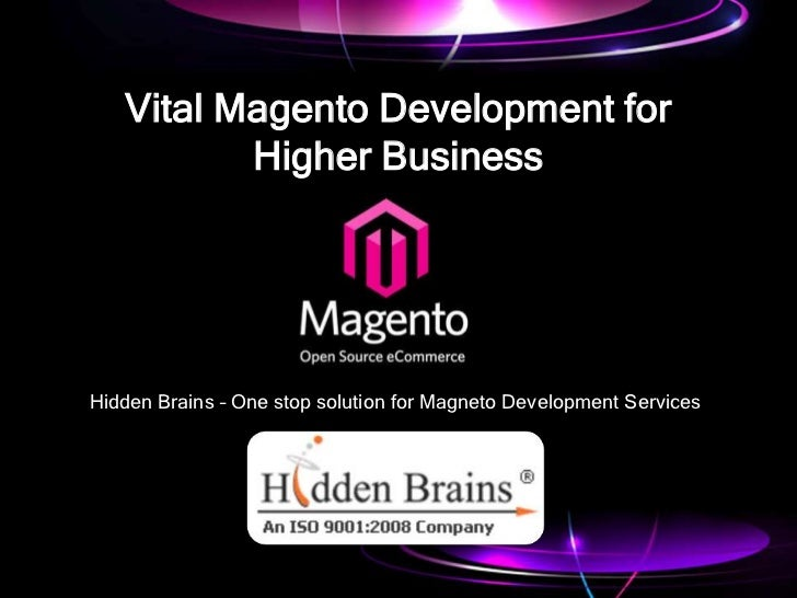 Vital Magento Development for Higher Business