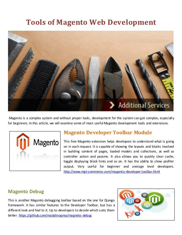 Tools of Magento Web Development Magento is a complex system and without proper tools, development for the system can get ...