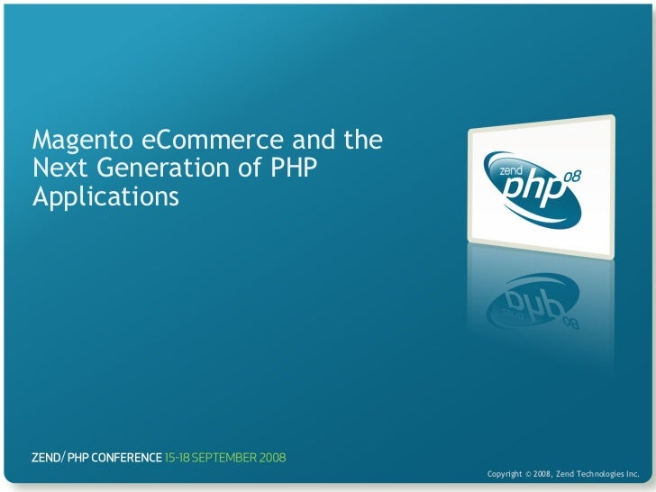 Magento eCommerce and the Next Generation of PHP Applications