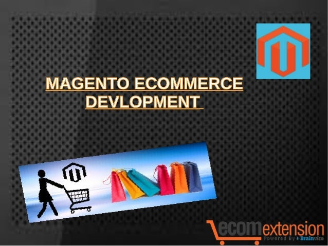 Why Magento Is Best For Ecommerce Site?