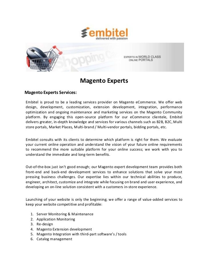 Magento ExpertsMagento Experts Services:Embitel is proud to be a leading services provider on Magento eCommerce. We offer ...