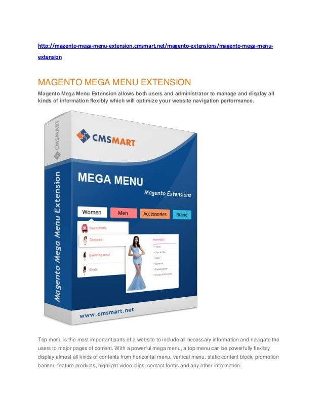 http://magento-mega-menu-extension.cmsmart.net/magento-extensions/magento-mega-menu- extension MAGENTO MEGA MENU EXTENSION...