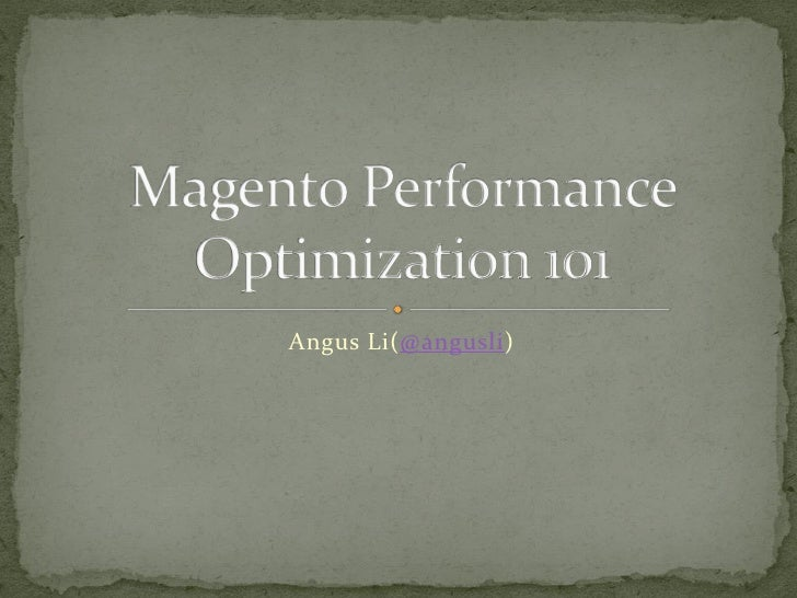 Magento Performance Optimization 101