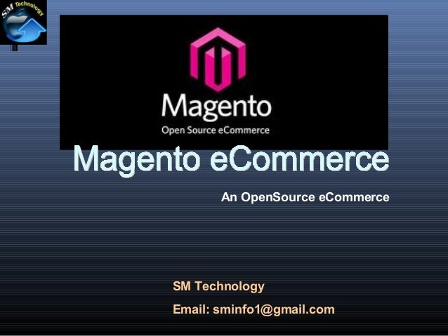 An OpenSource eCommerce  SM Technology Email: sminfo1@gmail.com