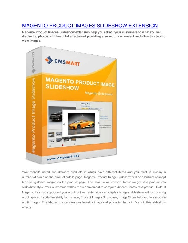 MAGENTO PRODUCT IMAGES SLIDESHOW EXTENSION Magento Product Images Slideshow extension help you attract your customers to w...