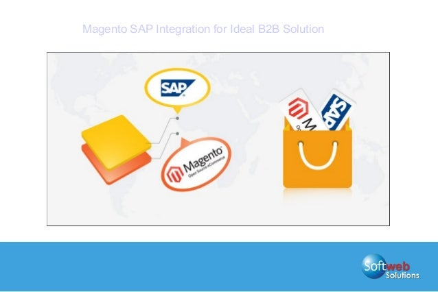 Magento SAP Integration for Ideal B2B Solution