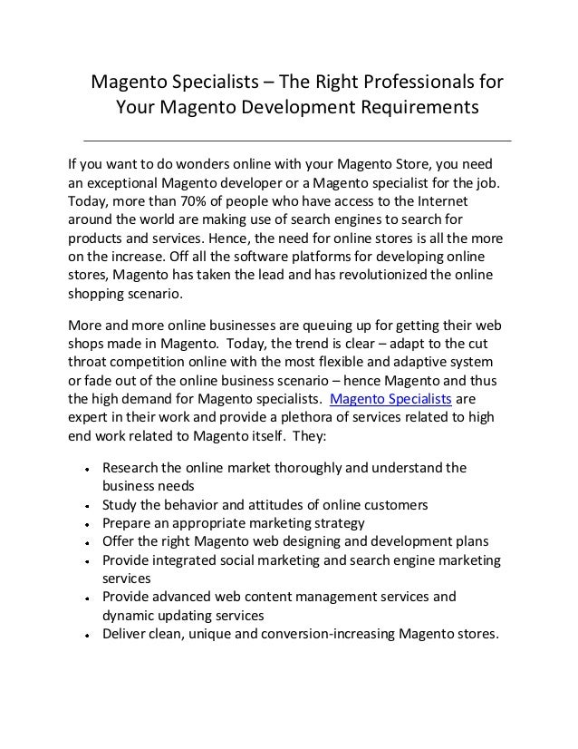 Magento Specialists – The Right Professionals for     Your Magento Development RequirementsIf you want to do wonders onlin...
