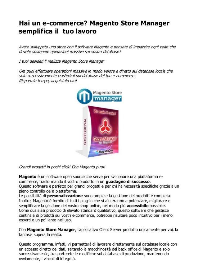 Hai un e-commerce? Magento Store Manager semplifica il tuo lavoro Avete sviluppato uno store con il software Magento e pen...