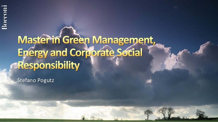 Mager Master in Green Management, Energy and Corporate Social Responsibility.