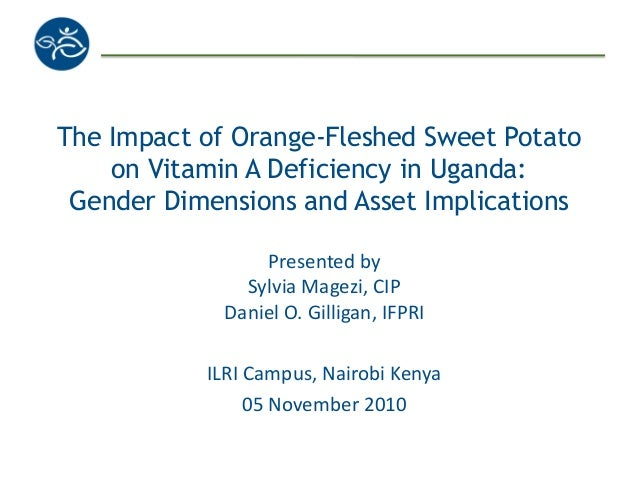 The Impact of Orange-Fleshed Sweet Potato on Vitamin A Deficiency in Uganda: Gender Dimensions and Asset Implications Pres...