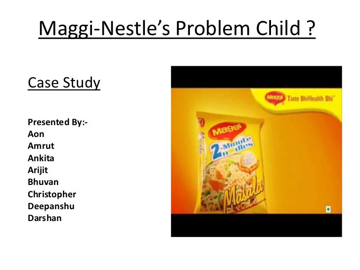 The Recent Controversy on Maggi: Myth or Reality- Case Study""