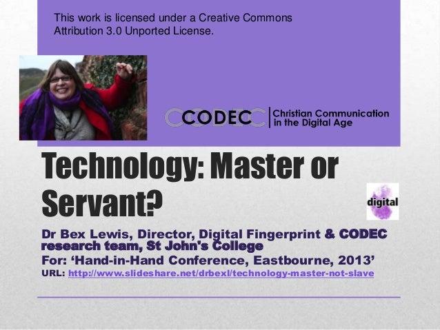 Technology: Master not Slave
