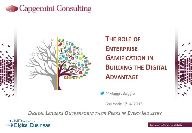 THE ROLE OFENTERPRISEGAMIFICATION INBUILDING THE DIGITALADVANTAGEDIGITAL LEADERS OUTPERFORM THEIR PEERS IN EVERY INDUSTRYT...