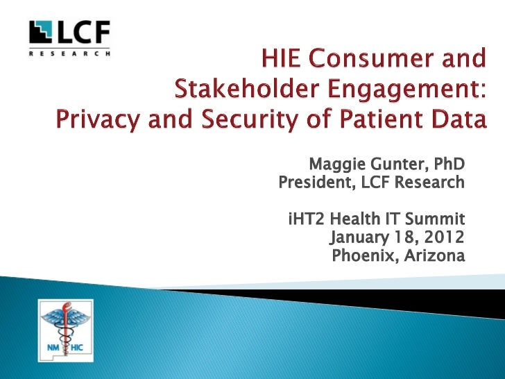 "Case Study ""HIE Consumer & Stakeholder Engagement: Privacy and Security of Patient Data"""