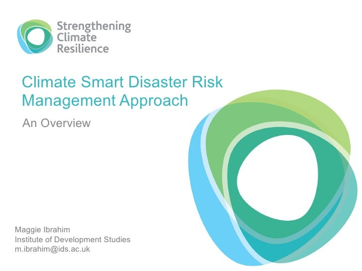 Maggie Ibrahim: Climate Smart Disaster Risk Management Approach: An Overview
