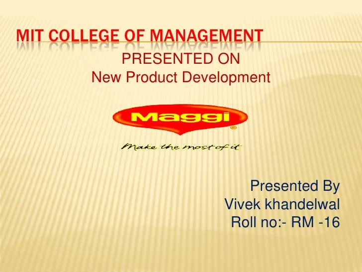 MIT COLLEGE OF MANAGEMENT<br />PRESENTED ON<br />New Product Development<br />Presented By<br />Vivekkhandelwal<br />Roll ...