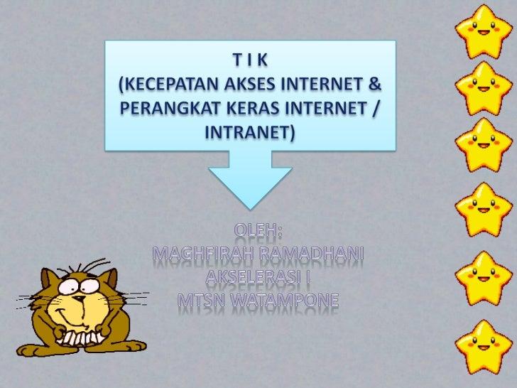 KECEPATAN                                      Perangkat Keras   AKSES INTERNET                                           ...