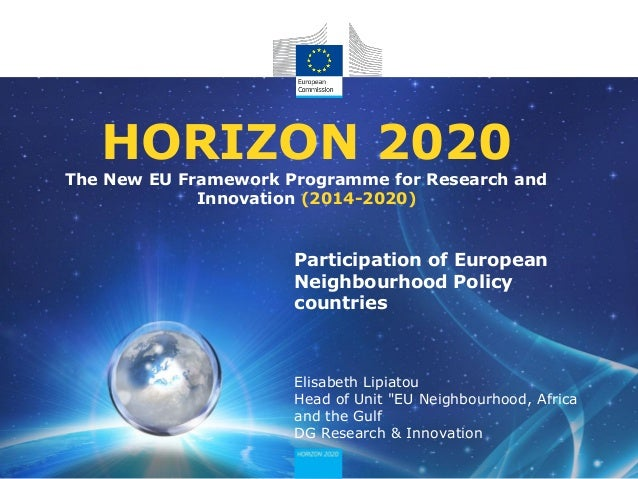 HORIZON 2020  The New EU Framework Programme for Research and Innovation (2014-2020)  Participation of European Neighbourh...