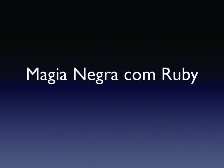 Magia Negra com Ruby