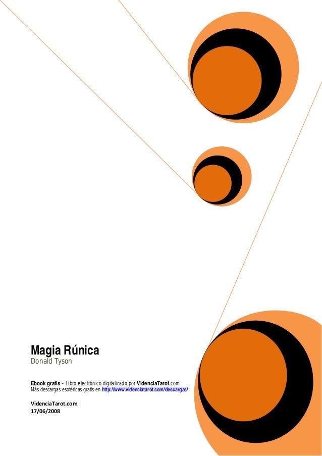 Magia RúnicaDonald TysonEbook gratis – Libro electrónico digitalizado por VidenciaTarot.comMás descargas esotéricas gra...