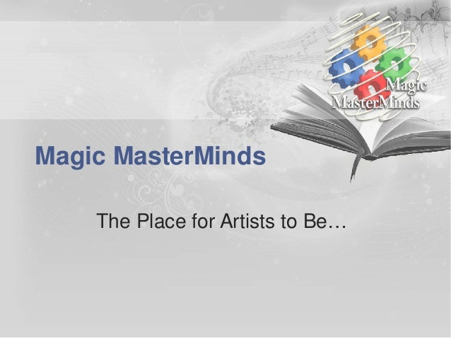 Magic MasterMinds    The Place for Artists to Be…