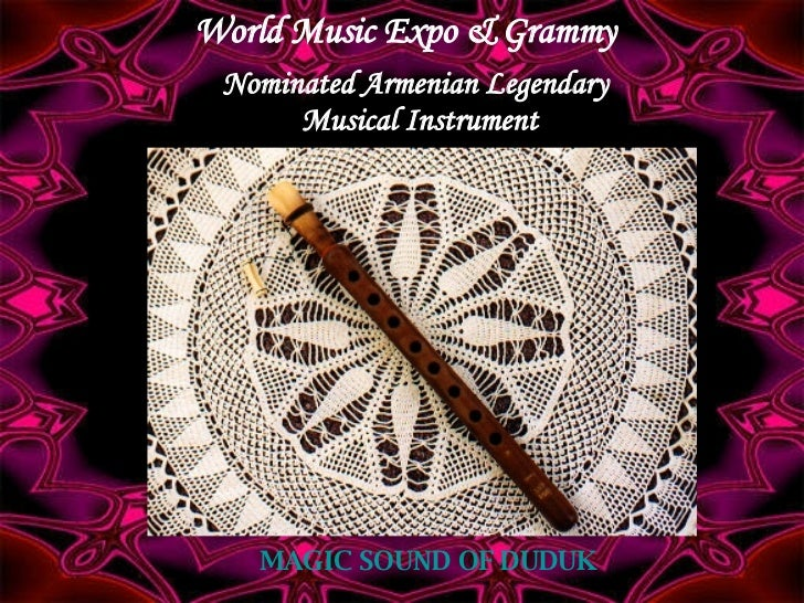 World Music Expo & Grammy   Nominated Armenian Legendary  Musical Instrument   MAGIC SOUND OF DUDUK
