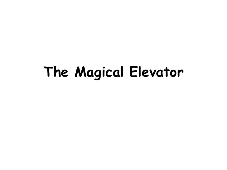 Magical Elevator Presentation