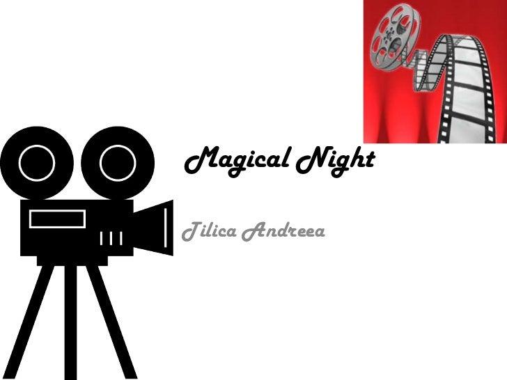 Magical Night<br />TilicaAndreea<br />