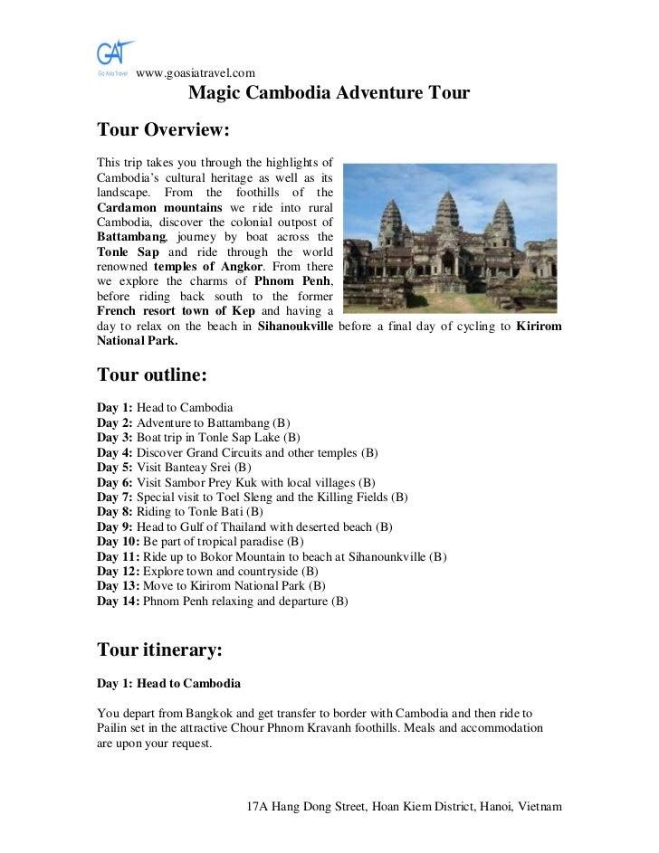 www.goasiatravel.com                Magic Cambodia Adventure TourTour Overview:This trip takes you through the highlights ...