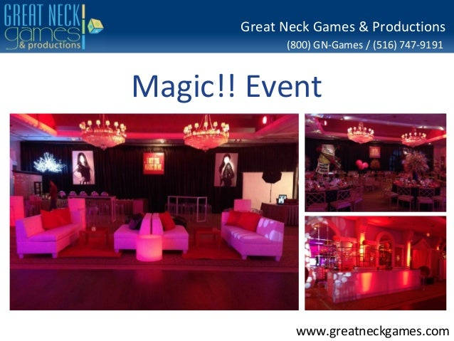 Great Neck Games & Productions (800) GN-Games / (516) 747-9191  Magic!! Event  www.greatneckgames.com