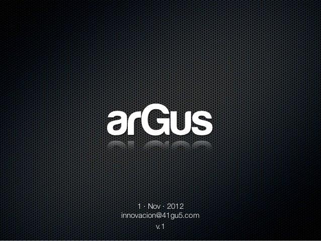 arGus     1 · Nov · 2012innovacion@41gu5.com           v.1