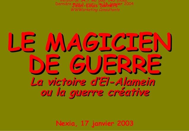 Version de 34,7 Mo pour 145 slides. Dernière mise à jour : le 16 janvier 2004  Jean-Louis Swiners  WWWarketing Consultants...