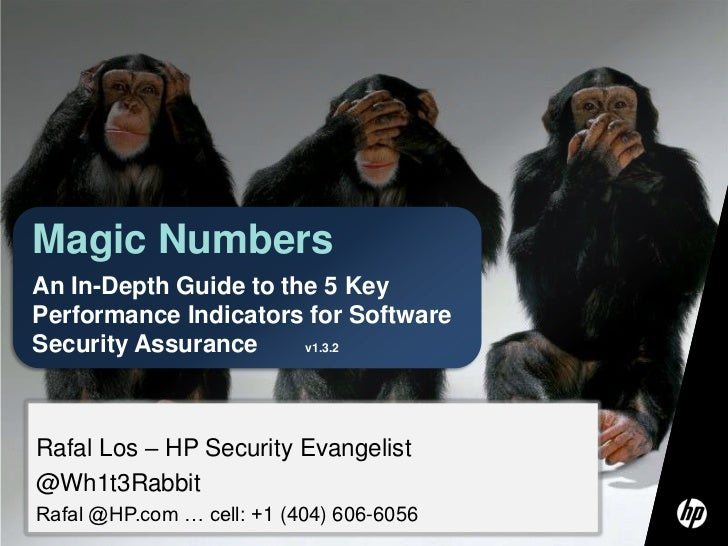 Magic Numbers<br />An In-Depth Guide to the 5 Key Performance Indicators for Software Security Assurance       v1.3.2<br /...