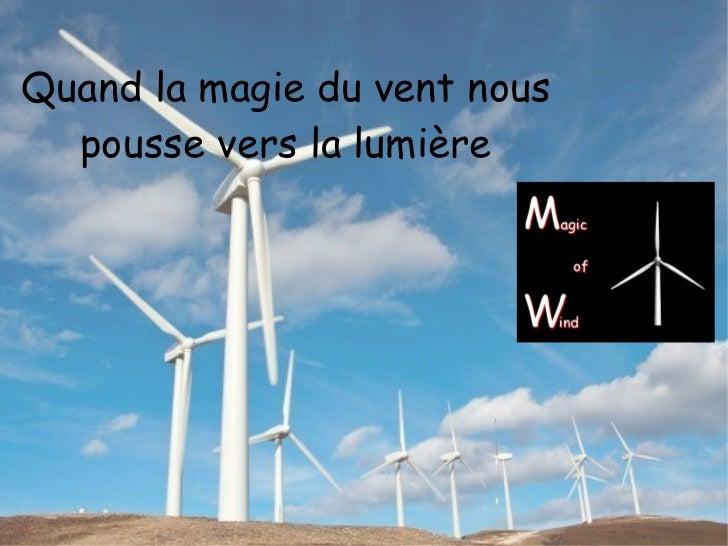 Quand la magie du vent nous  pousse vers la lumière